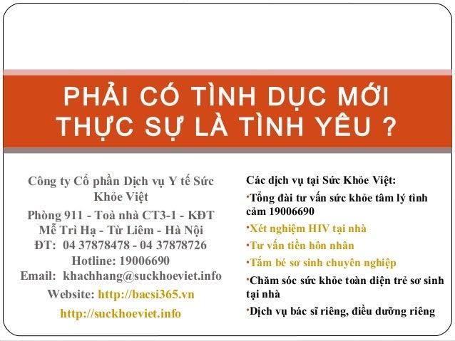 PHẢI CÓ TÌNH DỤC MỚI THỰC SỰ LÀ TÌNH YÊU ? Công ty Cổ phần Dịch vụ Y tế Sức Khỏe Việt Phòng 911 - Toà nhà CT3-1 - KĐT Mễ T...
