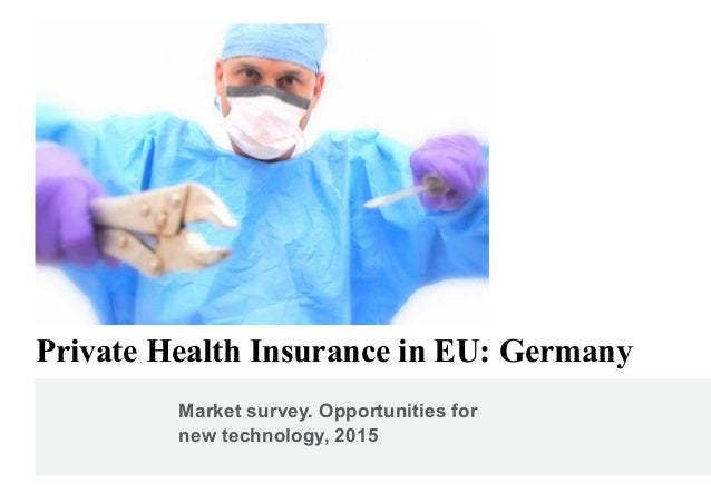 Market survey. Opportunities for new technology, 2015 Private Health Insurance in EU: Germany