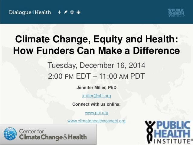 Climate Change, Equity and Health: How Funders Can Make a Difference Tuesday, December 16, 2014 2:00 PM EDT – 11:00 AM PDT...