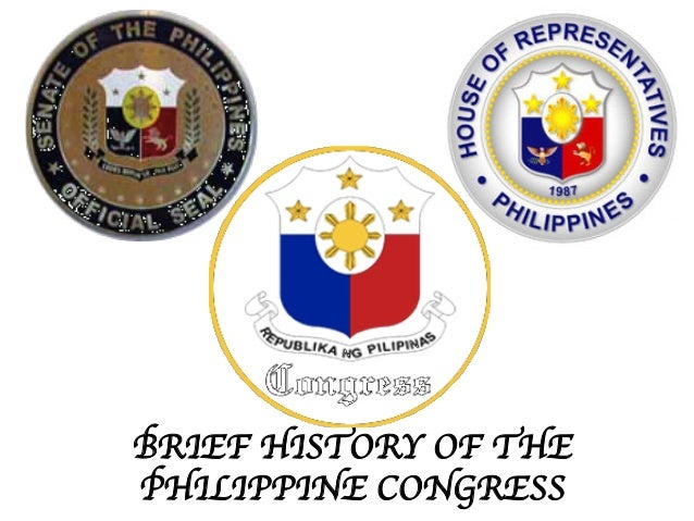 BRIEF HISTORY OF THE  PHILIPPINE CONGRESS