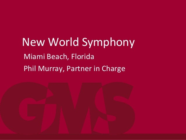 New World Symphony Miami Beach, Florida Phil Murray, Partner in Charge