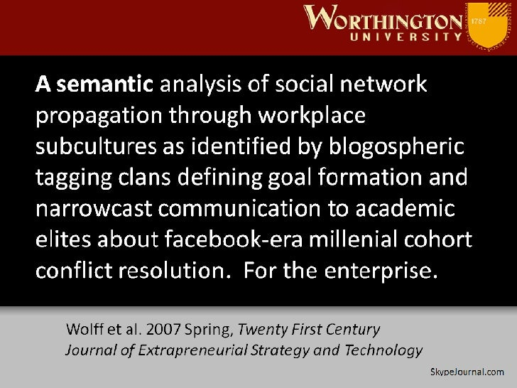 SkypeJournal.com A semantic  analysis of social network propagation through workplace subcultures as identified by blogosp...