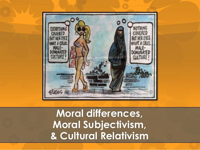 is morality relative to culture Cultural relativism - cultural relativism - moral, situational and cognitive relativism relative truth pluralism, tolerance and subjectivity right and wrong defined by social norms illogical conclusion.