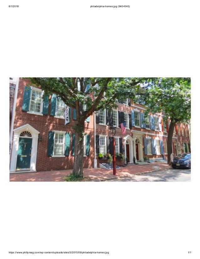 6/1/2018 philadelphia-homes.jpg (940�540) https://www.phillymag.com/wp-content/uploads/sites/3/2015/09/philadelphia-homes....