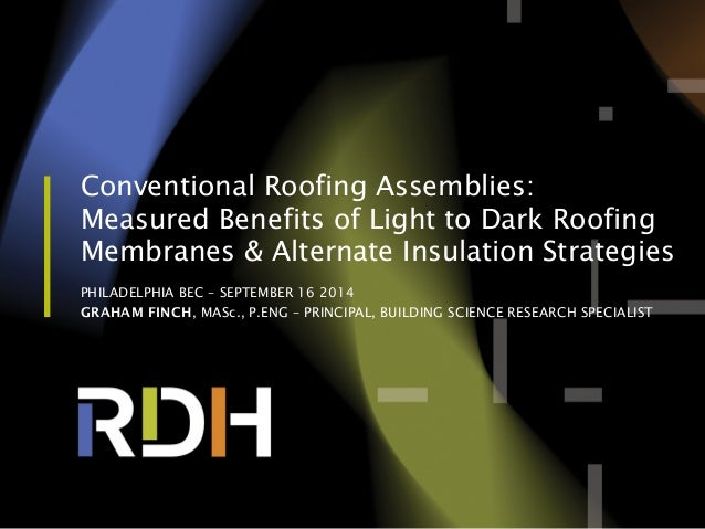 Conventional Roofing Assemblies: Measured Benefits of Light to Dark Roofing Membranes & Alternate Insulation Strategies PH...