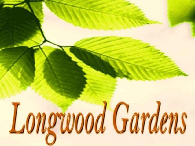 Longwood Gardens Near Philadelphia. 0 ...