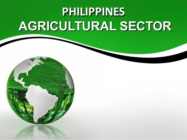 PHILIPPINESAGRICULTURAL SECTOR