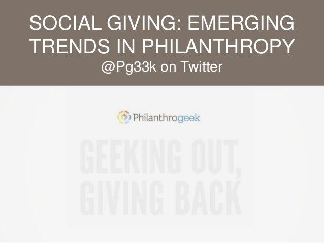 SOCIAL GIVING: EMERGING TRENDS IN PHILANTHROPY @Pg33k on Twitter
