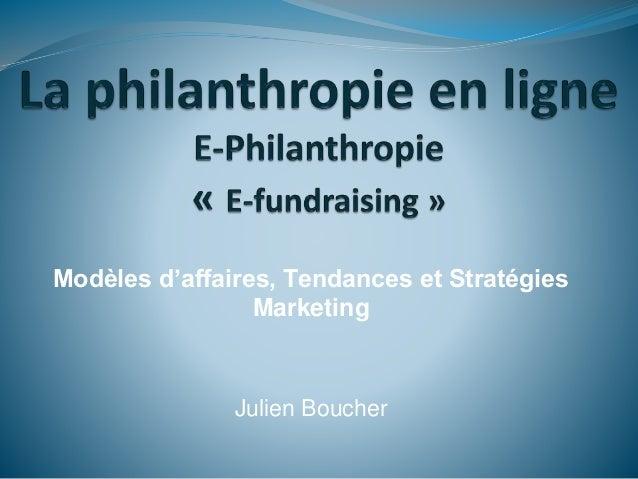 Modèles d'affaires, Tendances et Stratégies  Marketing  Julien Boucher