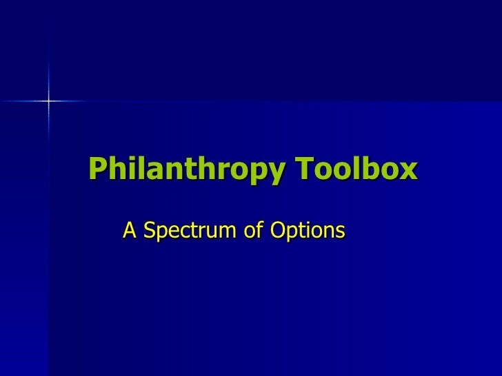 Philanthropy Toolbox A Spectrum of Options