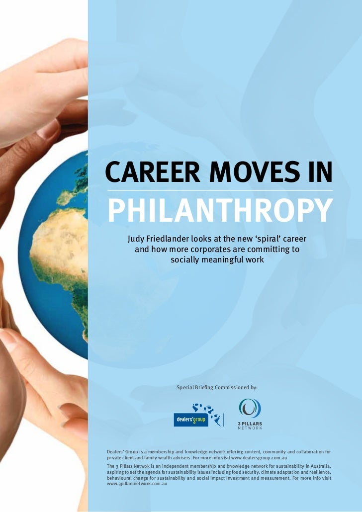 Career Moves inPhilanthroPy          Judy Friedlander looks at the new 'spiral' career            and how more corporates ...