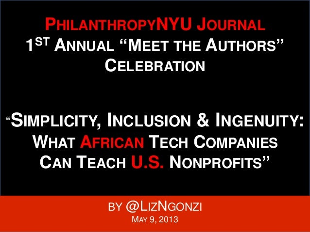 """PHILANTHROPYNYU JOURNAL1ST ANNUAL """"MEET THE AUTHORS""""CELEBRATION""""SIMPLICITY, INCLUSION & INGENUITY:WHAT AFRICAN TECH COMPAN..."""