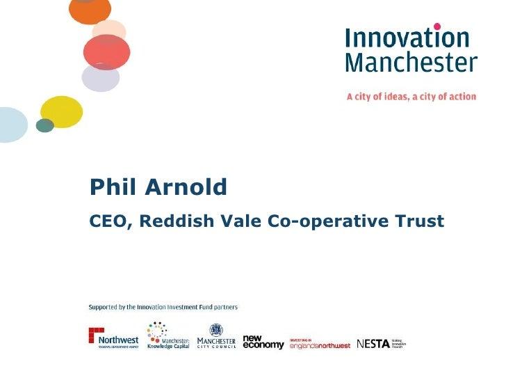 Phil Arnold CEO, Reddish Vale Co-operative Trust