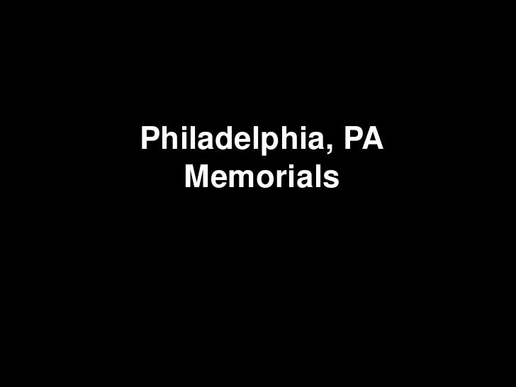 Philadelphia, PA<br />Memorials<br />