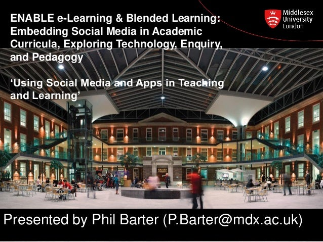 ENABLE e-Learning & Blended Learning: Embedding Social Media in Academic Curricula, Exploring Technology, Enquiry, and Ped...