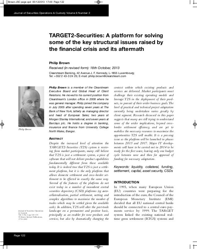 Brown:JSC page.qxd 05/12/2013 17:49 Page 122  Journal of Securities Operations & Custody Volume 6 Number 2  TARGET2-Securi...