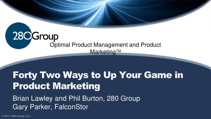 Optimal Product Management and Product                                      MarketingTM       Forty Two Ways to Up Your Ga...