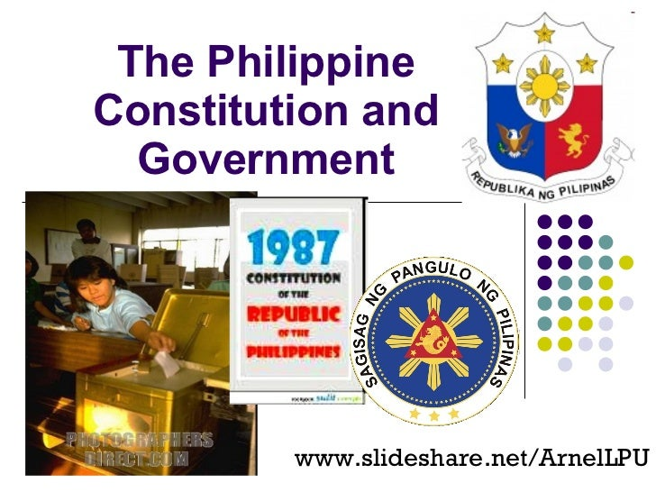 The Philippine Constitution and Government www.slideshare.net/ArnelLPU