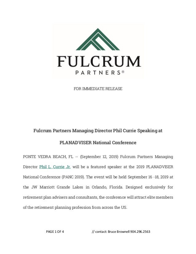 PAGE 1 OF 4 // contact: Bruce Brownell 904.296.2563 FOR IMMEDIATE RELEASE Fulcrum Partners Managing Director Phil Currie S...