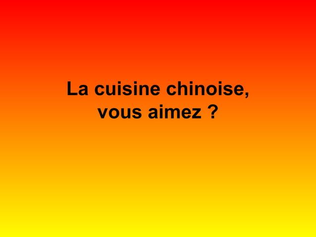 La cuisine chinoise, vous aimez ?