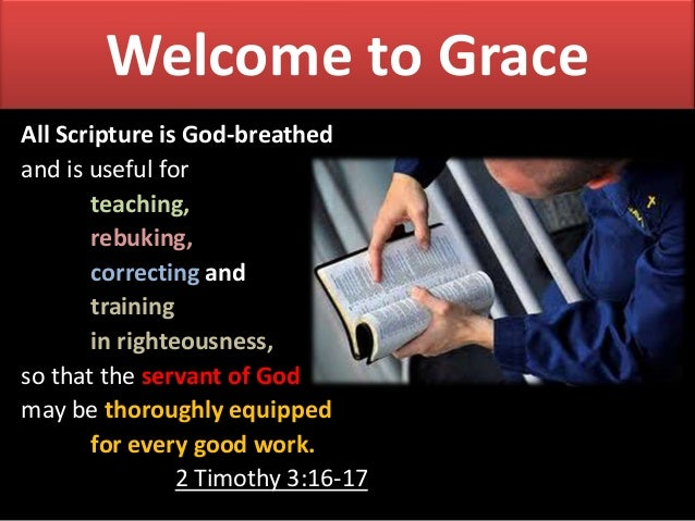 Welcome to Grace All Scripture is God-breathed and is useful for teaching, rebuking, correcting and training in righteousn...