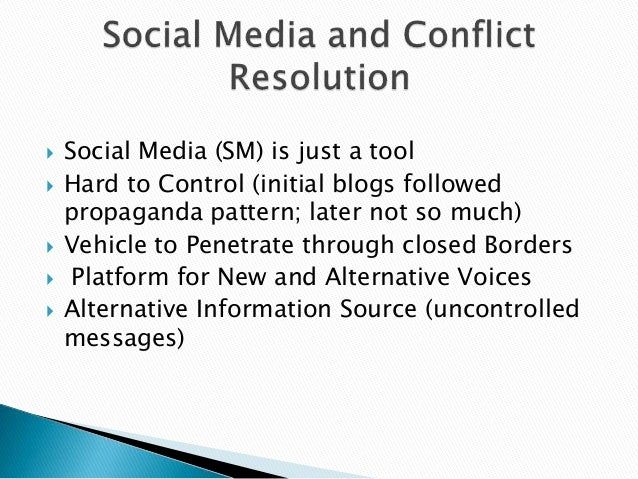  Social Media (SM) is just a tool  Hard to Control (initial blogs followed propaganda pattern; later not so much)  Vehi...