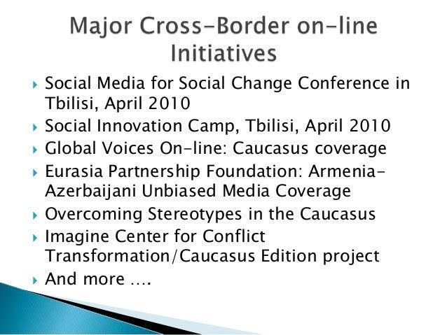  Social Media for Social Change Conference in Tbilisi, April 2010  Social Innovation Camp, Tbilisi, April 2010  Global ...