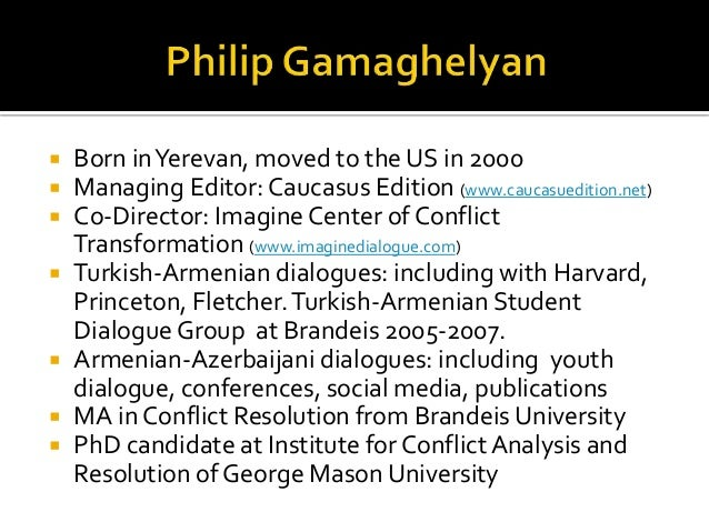  Born inYerevan, moved to the US in 2000  Managing Editor: Caucasus Edition (www.caucasuedition.net)  Co-Director: Imag...