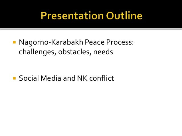  Nagorno-Karabakh Peace Process: challenges, obstacles, needs  Social Media and NK conflict