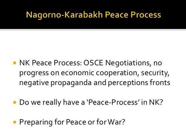  NK Peace Process: OSCE Negotiations, no progress on economic cooperation, security, negative propaganda and perceptions ...