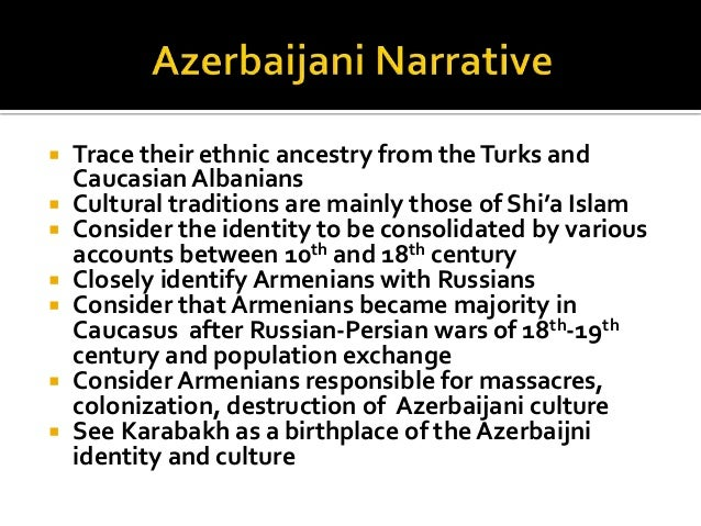  Trace their ethnic ancestry from theTurks and Caucasian Albanians  Cultural traditions are mainly those of Shi'a Islam ...