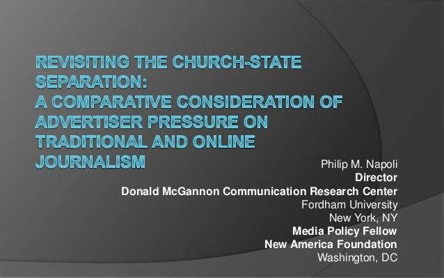 Philip M. Napoli Director Donald McGannon Communication Research Center Fordham University New York, NY Media Policy Fello...