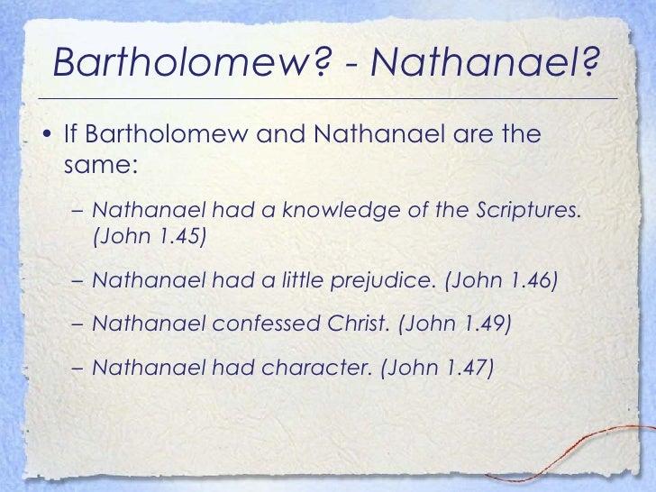 Bartholomew? - Nathanael? <ul><li>If Bartholomew and Nathanael are the same: </li></ul><ul><ul><li>Nathanael had a knowled...