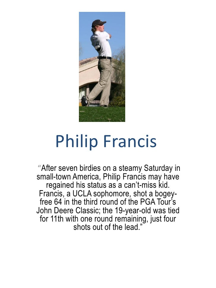 """Philip Francis """"After seven birdies on a steamy Saturday in small-town America, Philip Francis may have    regained his st..."""