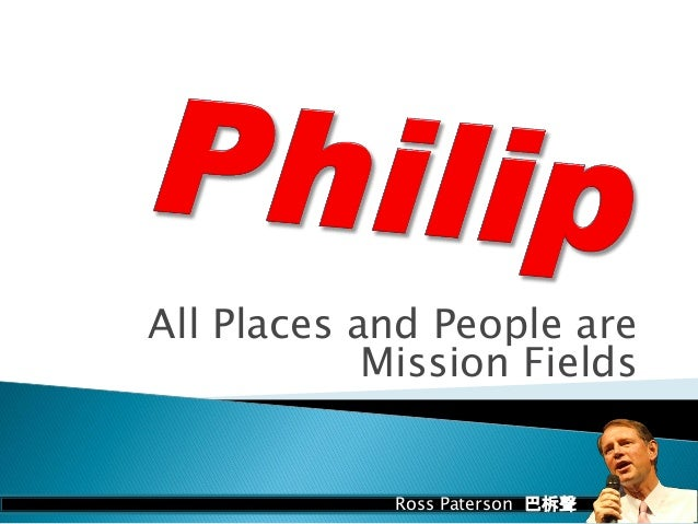 All Places and People are Mission Fields Ross Paterson 巴柝聲