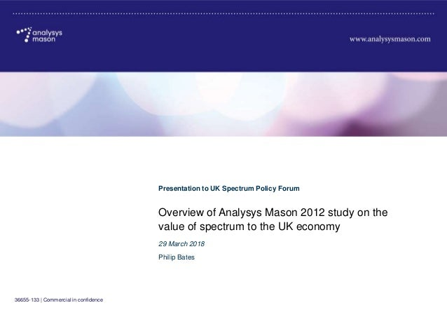 36655-133   Commercial in confidence Overview of Analysys Mason 2012 study on the value of spectrum to the UK economy Pres...