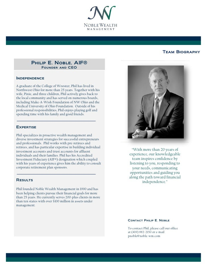 Team Biography          Philip E. Noble, AIF®                  Founder and CEOIndependenceA graduate of the College of Woo...