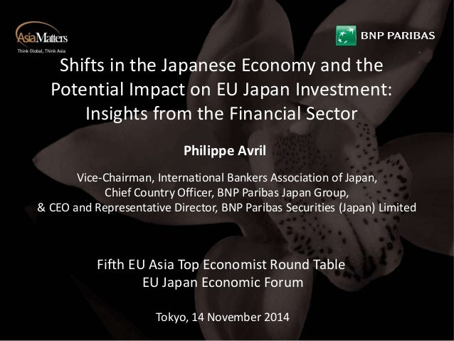 Shifts in the Japanese Economy and the  Potential Impact on EU Japan Investment:  Insights from the Financial Sector  Phil...