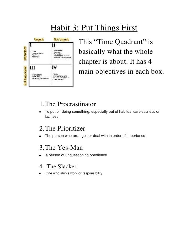 """Habit 3: Put Things First<br />190502540This """"Time Quadrant"""" is basically what the whole chapter is about. ..."""