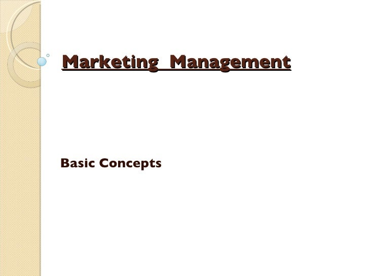 Marketing  Management Basic Concepts