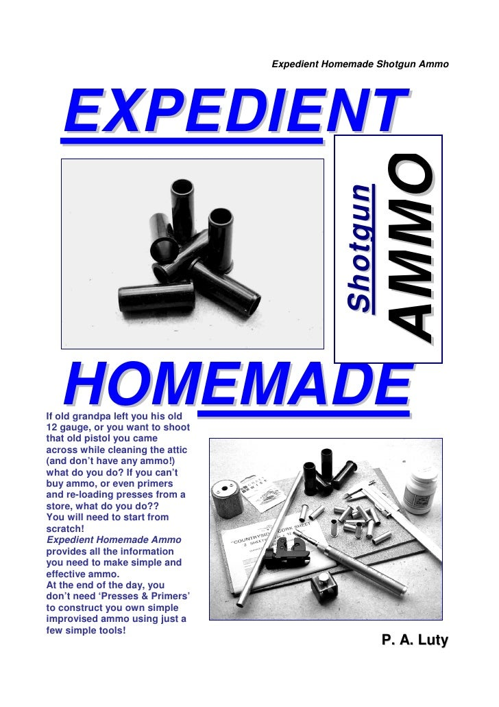 Expedient Homemade Shotgun Ammo       EXPEDIENT                                                              AMMO         ...