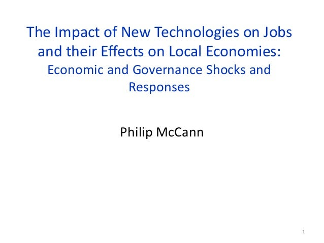 The Impact of New Technologies on Jobs and their Effects on Local Economies: Economic and Governance Shocks and Responses ...