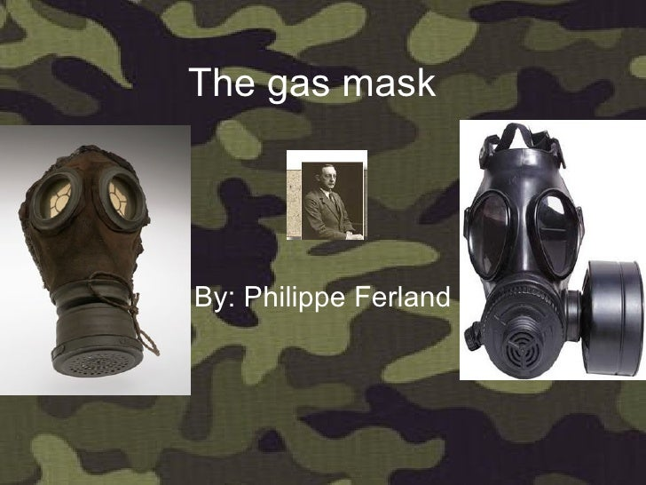The gas mask   By: Philippe Ferland