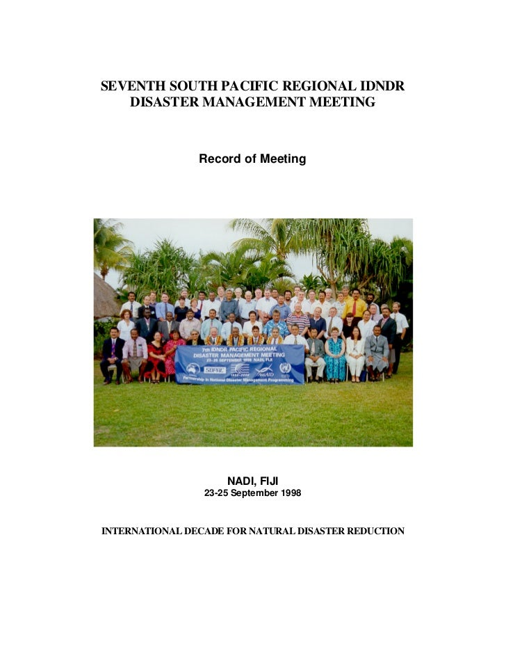 SEVENTH SOUTH PACIFIC REGIONAL IDNDR    DISASTER MANAGEMENT MEETING                    Record of Meeting                  ...