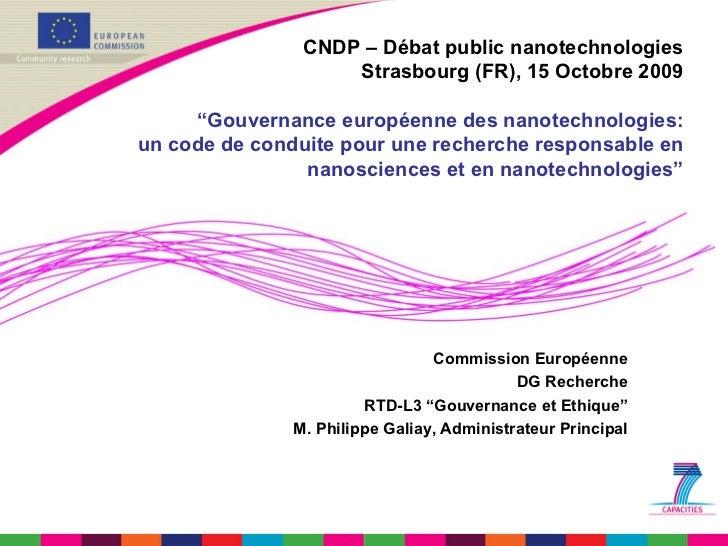 """CNDP – Débat public nanotechnologies Strasbourg (FR), 15 Octobre 2009 """"Gouvernance européenne des nanotechnologies: un cod..."""