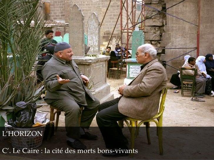 L'HORIZONC'. Le Caire : la cité des morts bons-vivants