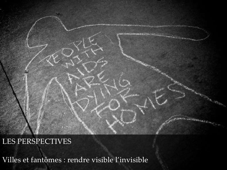 LES PERSPECTIVESVilles et fantômes : rendre visible l'invisible