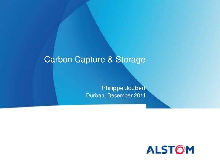 Carbon Capture & Storage              Philippe Joubert         Durban, December 2011
