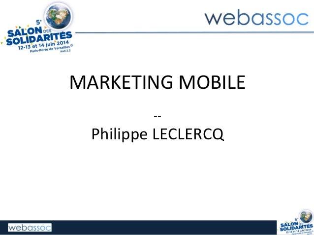 MARKETING  MOBILE        -‐-‐   Philippe  LECLERCQ