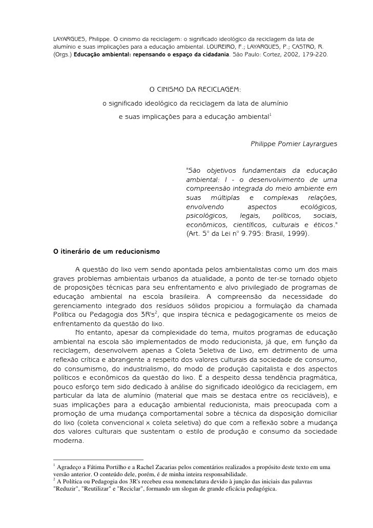 LAYARGUES, Philippe. O cinismo da reciclagem: o significado ideológico da reciclagem da lata dealumínio e suas implicações...